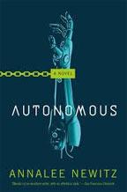 Autonomous, by Annalee Newitz front cover