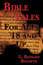 Bible Tales for Ages 18 and Up, by G. Richard Bozarth, front cover