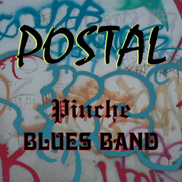 "cover of ""Postal,"" by the Pinche Blues Band"