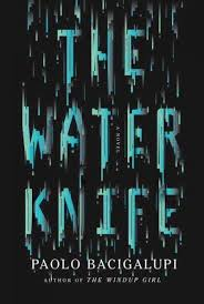 The Water Knife by Paolo Bacigalupi, front cover