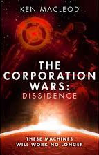 The Corporation Wars: Dissidence, by Ken Macleod, front cover