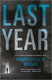 Last Year, by Robert Charles Wilson cover