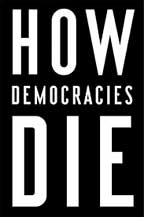How Democracies Die front cover