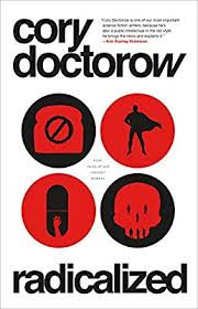 Radicalized, by Cory Doctorow front cover